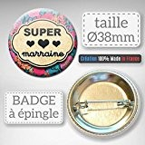 Super MARRAINE Badge rond à épingle 38mm ( Idée Cadeau Baptême Communion Noël )