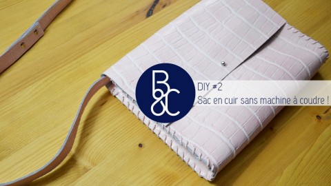 DIY - Sac en cuir sans machine à coudre !